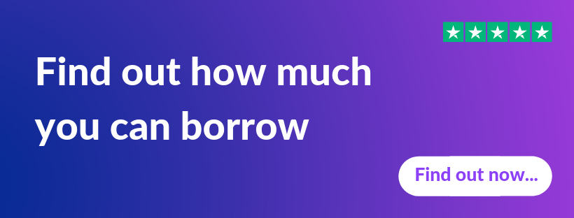 FIND OUT HOW MUCH YOU CAN BORROW
